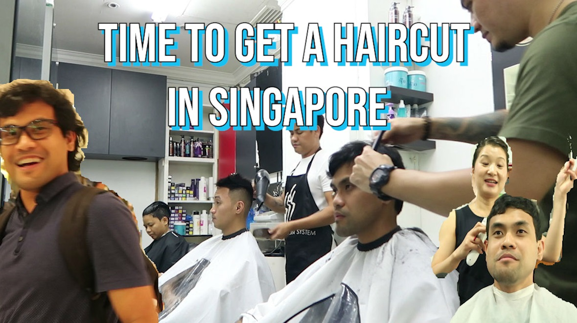 Watch Time To Get A Haircut In Singapore Jigz Dinolan